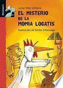 libro El Misterio De La Momia Locatis
