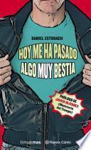 libro Hoy Me Ha Pasado Algo Muy Bestia (novela)