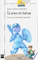 libro Tú Eres Mi Héroe