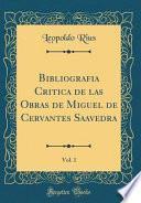 libro Bibliografia Critica De Las Obras De Miguel De Cervantes Saavedra, Vol. 1 (classic Reprint)