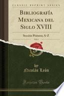 libro Bibliografía Mexicana Del Siglo Xviii, Vol. 4