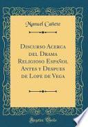 libro Discurso Acerca Del Drama Religioso Español Antes Y Despues De Lope De Vega (classic Reprint)