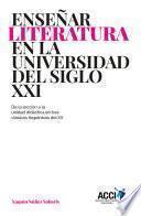 libro Enseñar Literatura En La Universidad Del Siglo Xxi
