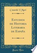 Estudios De Historia Literaria De Espana (classic Reprint)