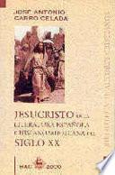 libro Jesucristo En La Literatura Española E Hispanoamericana Del Siglo Xx