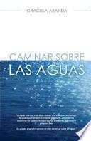 libro Caminar Sobre Las Aguas / Walk On Water