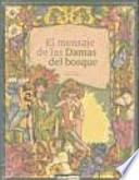 libro El Mensaje De Las Damas Del Bosque