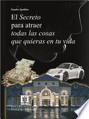 libro El Segreto Para Atraer Todas Las Cosas Que Quieras En Tu Vida