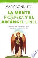 libro La Mente Prspera Y El Arcngel Uriel / Prosperous Mind And The Archangel Uriel
