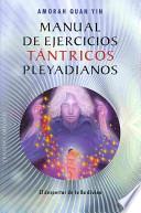 libro Manual De Ejercicios Tantricos Pleyadianos / The Pleiadian Tantric Workbook
