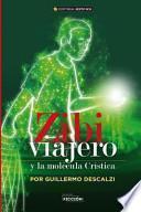 libro Zibi Viajero Y La Molecula Cristica