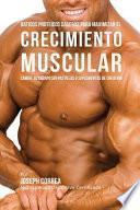 libro Batidos Proteicos Caseros Para Maximizar El Crecimiento Muscular