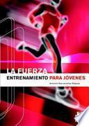 libro Fuerza, La. Entrenamiento Para Jóvenes