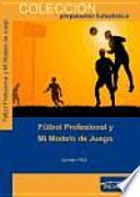 libro Fútbol Profesional Y Mi Modelo De Juego