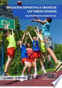 libro Iniciación Deportiva A Través De Las Tareas Jugadas