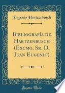 libro Bibliografía De Hartzenbusch (excmo. Sr. D. Juan Eugenio) (classic Reprint)