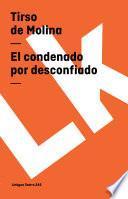 libro El Condenado Por Desconfiado