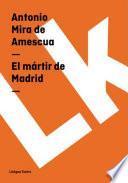 libro El Mártir De Madrid