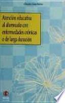 libro Atención Educativa Al Alumnado Con Enfermedades Crónicas O De Larga Duración