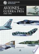 libro Aviones De La Guerra Fría, 1945 1991