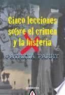 libro Cinco Lecciones Sobre El Crimen Y La Histeria