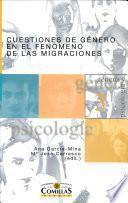 libro Cuestiones De Género En El Fenómeno De Las Migraciones