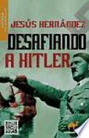 libro Desafiando A Hitler