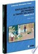 libro Educación Física En Primaria A Través Del Juego. Primer Ciclo