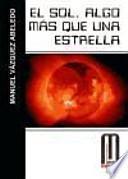 libro El Sol, Algo Más Que Una Estrella
