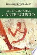 libro Entender Y Amar El Arte Egipcio