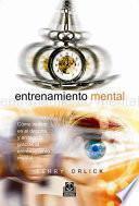 libro Entrenamiento Mental. Cómo Vencer En El Deporte Y En La Vida Gracias Al Entrenamiento Mental