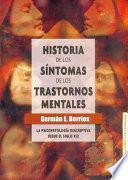 libro Historia De Los Síntomas De Los Trastornos Mentales. La Psicopatología Descriptiva Desde El Siglo Xix