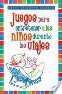 libro Juegos Para Entretener A Los Niños Durante Los Viajes