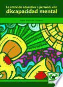libro La Atención Educativa A Las Personas Con Discapacidad Mental