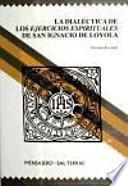 libro La Dialéctica De Los Ejercicios Espirituales De San Ignacio De Loyola