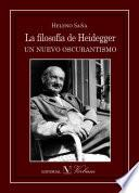 libro La Filosofía De Heidegger. Un Nuevo Oscurantismo