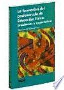 libro La Formación Del Profesorado De Educación Física: Problemas Y Expectativas
