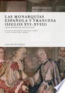 libro Las Monarquías Española Y Francesa, Siglos Xvi Xviii