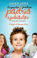 libro Respuestas Prácticas Para Padres Agobiados