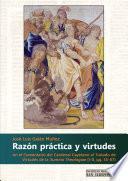 libro Razón Práctica Y Virtudes En El Comentario Del Cardenal Cayetano Al Tratado De Virtudes De La Summa Theologiae (i-ii, Qq. 55-67)