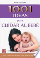 libro 1001 Ideas Para Cuidar Al Bebe