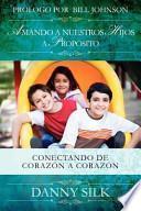 libro Amando A Nuestros Hijos A Proposito