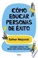 libro Cómo Educar Personas De éxito