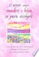 libro El Amor Entre Madre E Hija Es Para Siempre