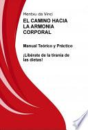 libro El Camino Hacia La Armonia Corporal.