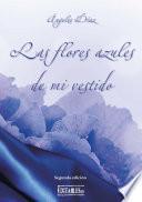 libro Las Flores Azules De Mi Vestido