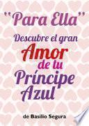 libro Para Ella Descubre El Gran Amor De Tu Príncipe Azul