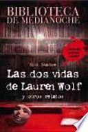 libro Biblioteca De Medianoche. Las Dos Vidas De Lauren Wolf Y Otros Relatos