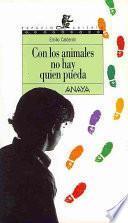 libro Con Los Animales No Hay Quien Pueda