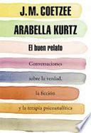 libro El Buen Relato (conversaciones Sobre La Verdad, La Ficcion Y La Terapia Psicoanalitica)